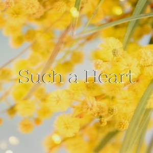 Such a Heart by Poesie